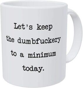 Dumbfuckery Mug