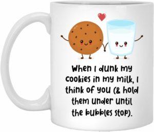 When I Dunk My Cookies Mug