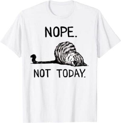 Nope, Not Today Cat Shirt