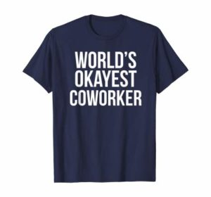 World's Okayest Coworker