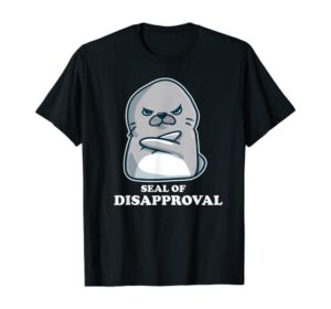 Seal of Disapproval TShirt