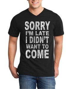 Sorry I'm Late Tshirt