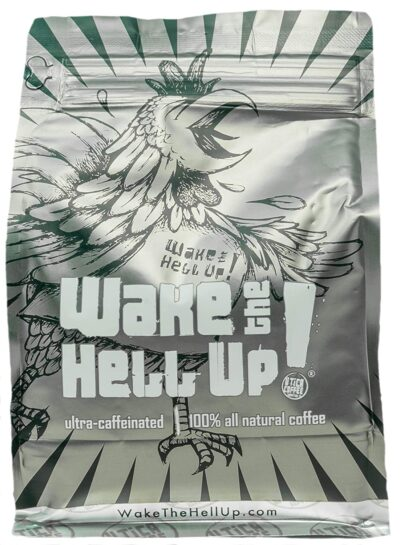 Wake the Hell Up! Ultra-Caffeinated Coffee